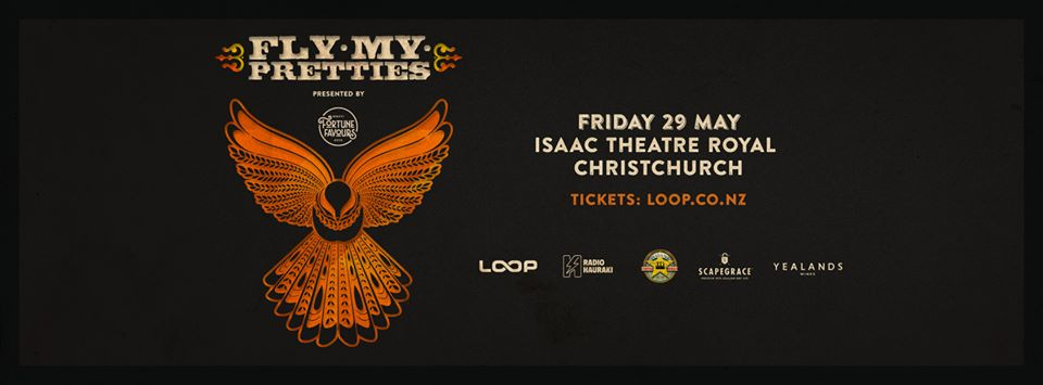 Fly My Pretties Christchurch – Isaac Theatre Royal, May 29