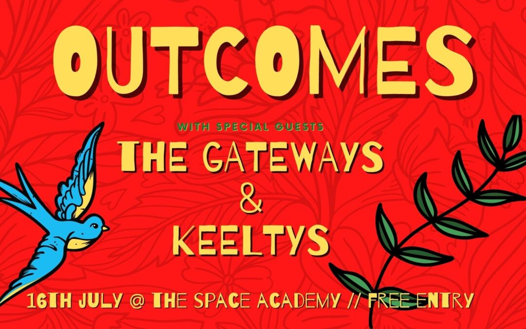 Outcomes, The Gateways & Keeltys LIVE @ Space Academy